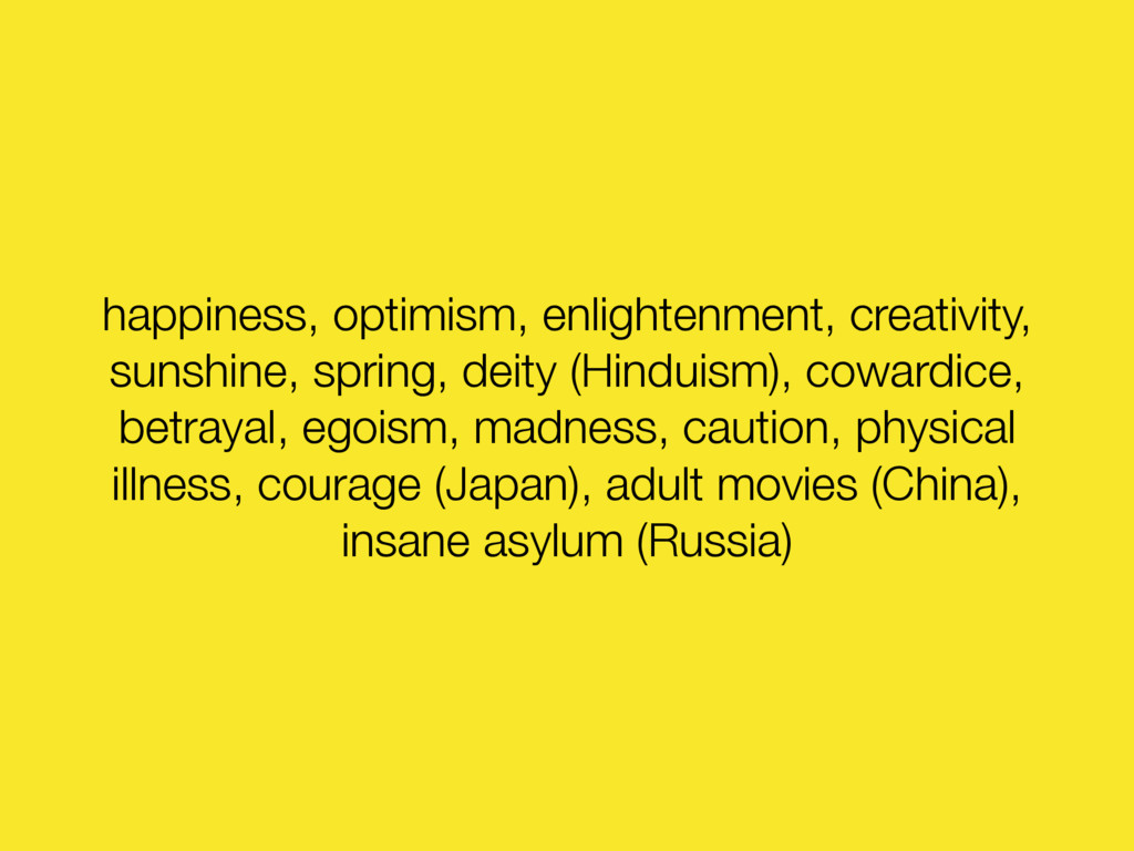happiness, optimism, enlightenment, creativity,...
