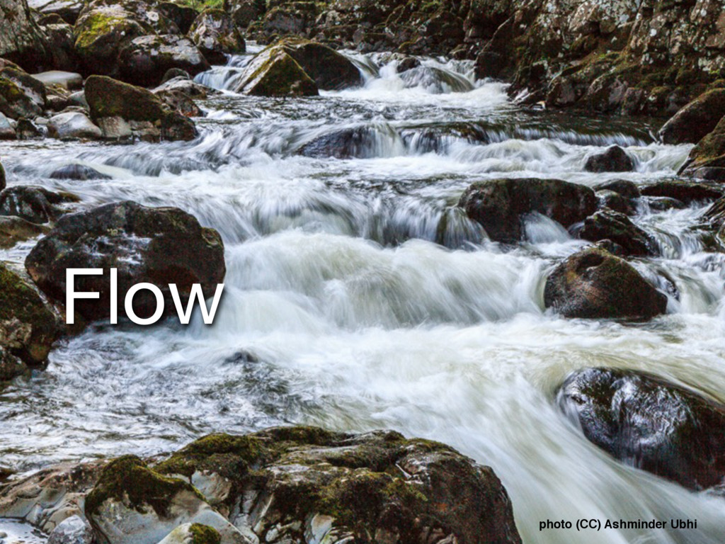 Flow photo (CC) Ashminder Ubhi