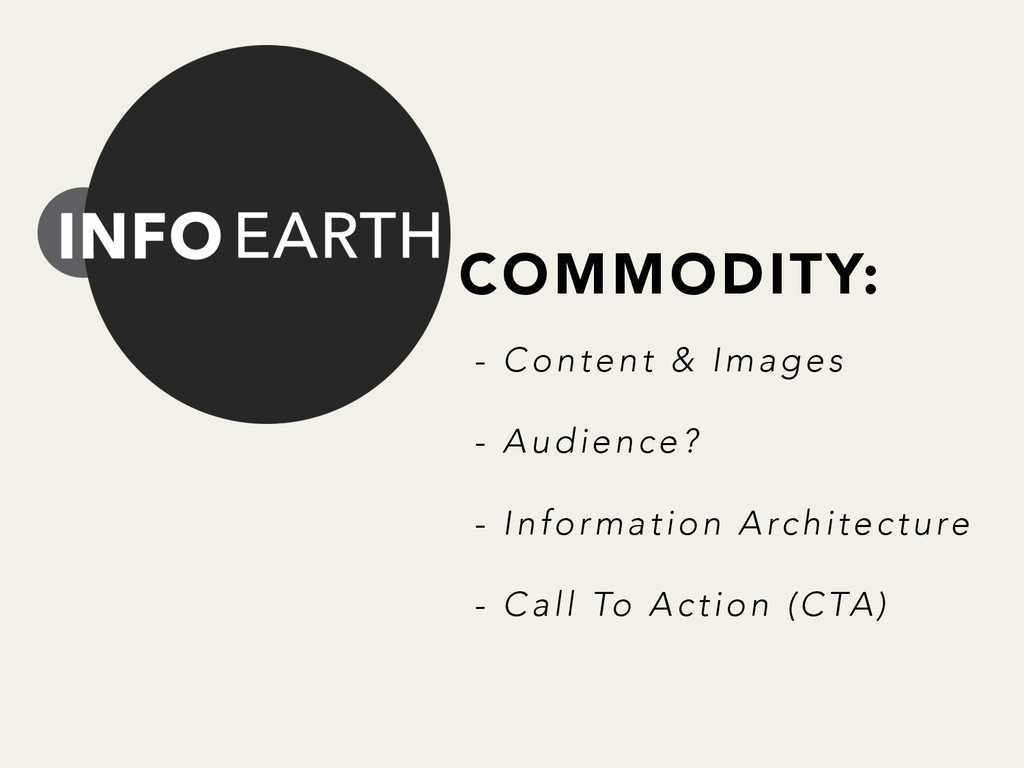 COMMODITY: - Content & Images  - Audience? ...