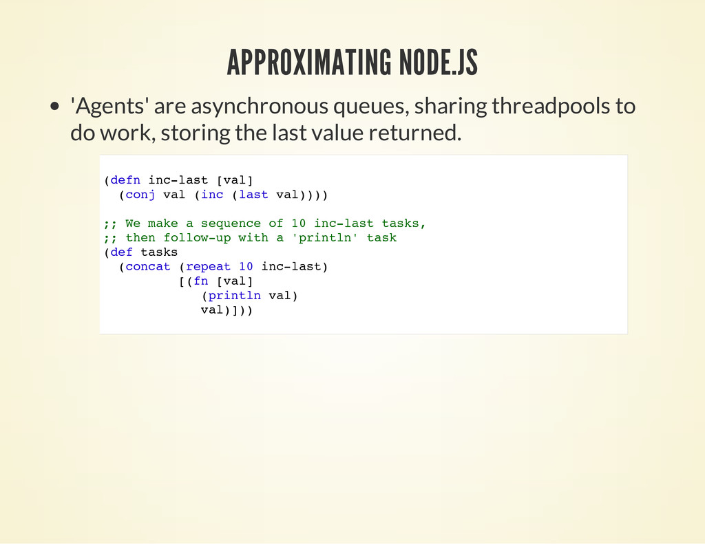 APPROXIMATING NODE.JS 'Agents' are asynchronous...