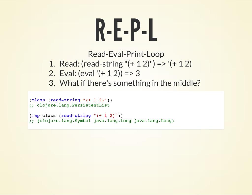 Read-Eval-Print-Loop ( c l a s s ( r e a d - s ...