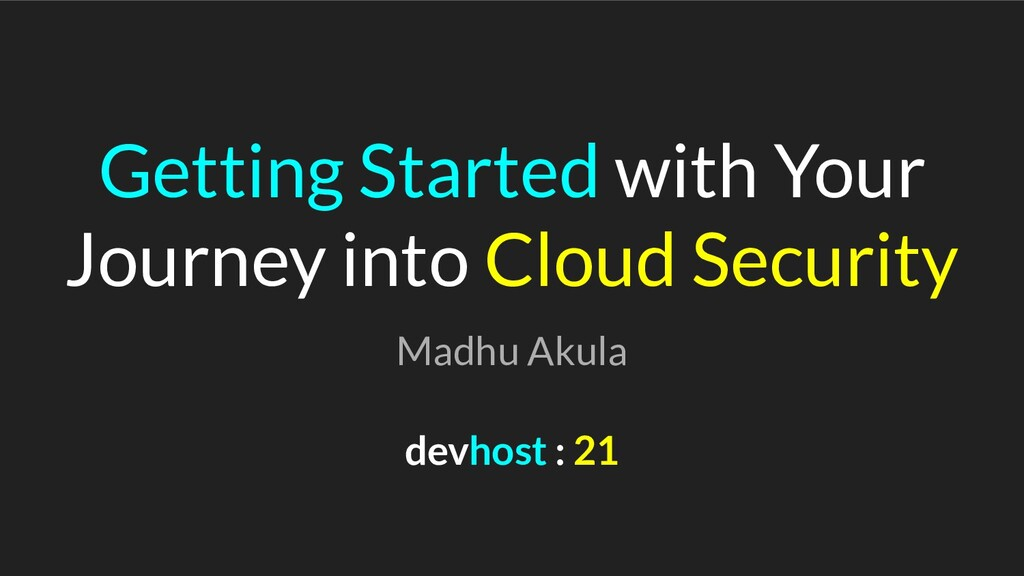 Getting Started with Your Journey into Cloud Se...