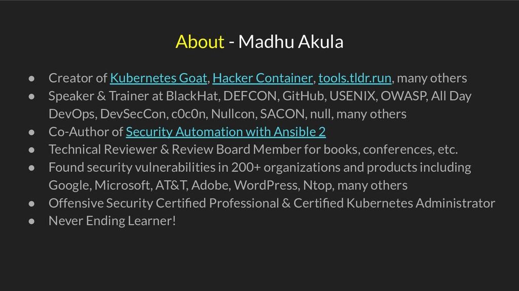 About - Madhu Akula ● Creator of Kubernetes Goa...