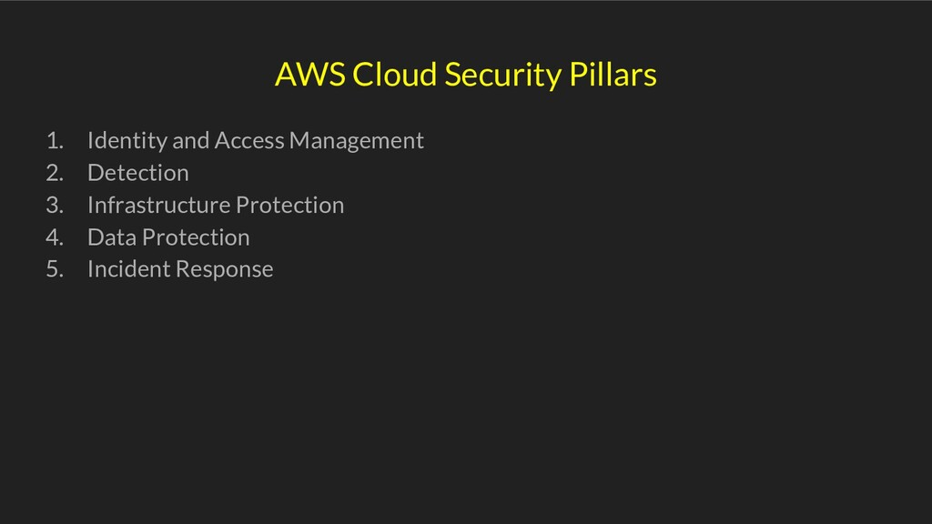 AWS Cloud Security Pillars 1. Identity and Acce...