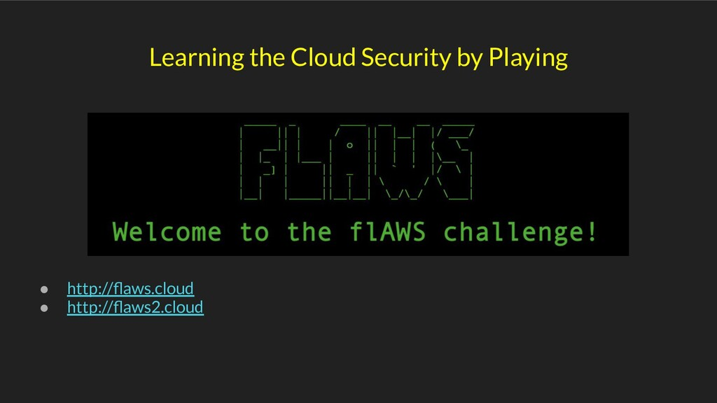Learning the Cloud Security by Playing ● http:/...