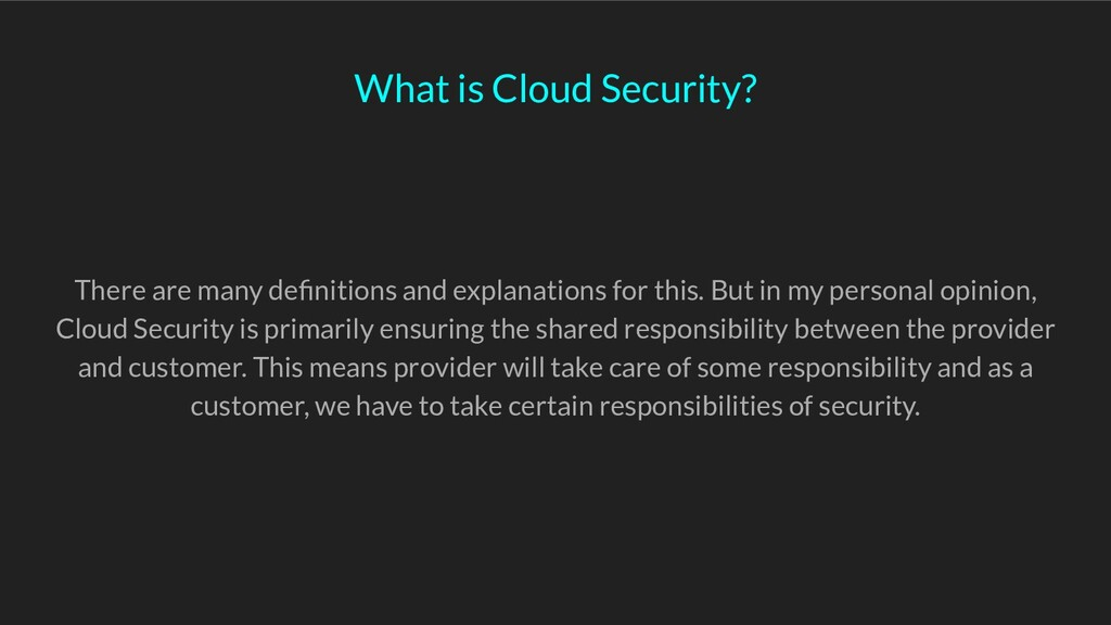 What is Cloud Security? There are many definitio...