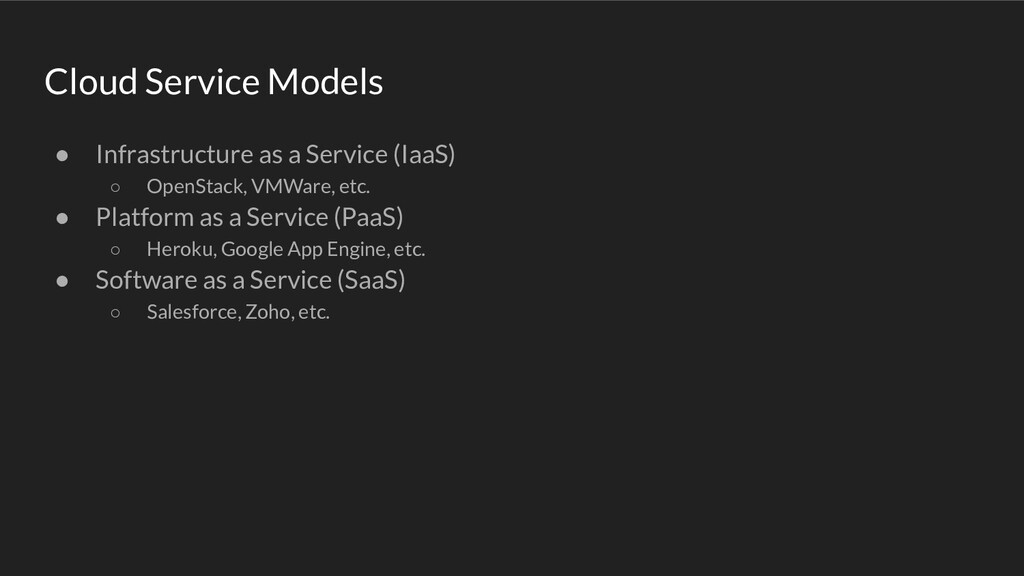 Cloud Service Models ● Infrastructure as a Serv...