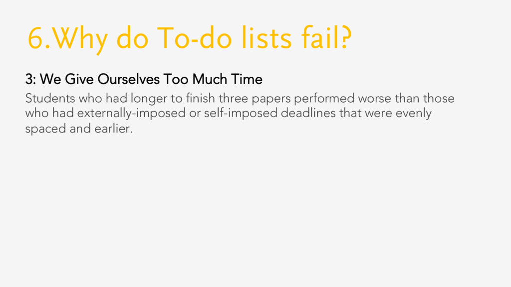 6.Why do To-do lists fail? 3: We Give Ourselves...