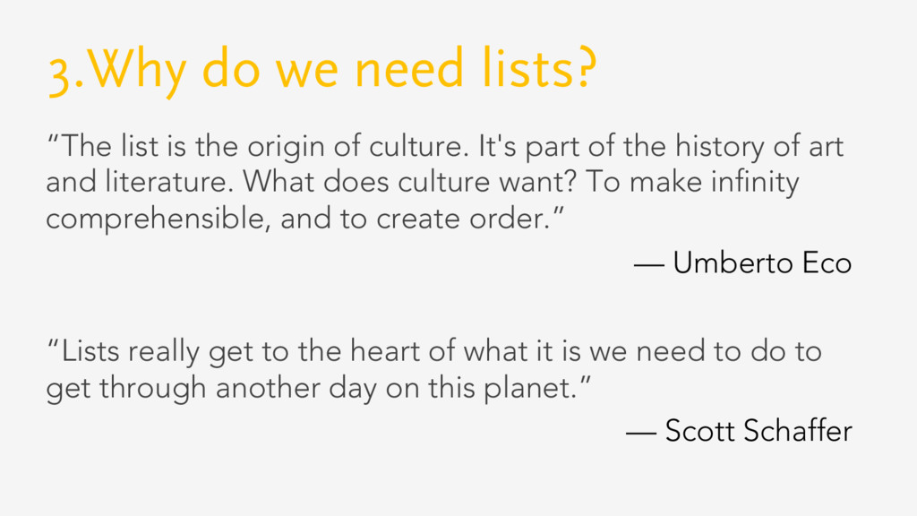 "3.Why do we need lists? ""The list is the origin..."