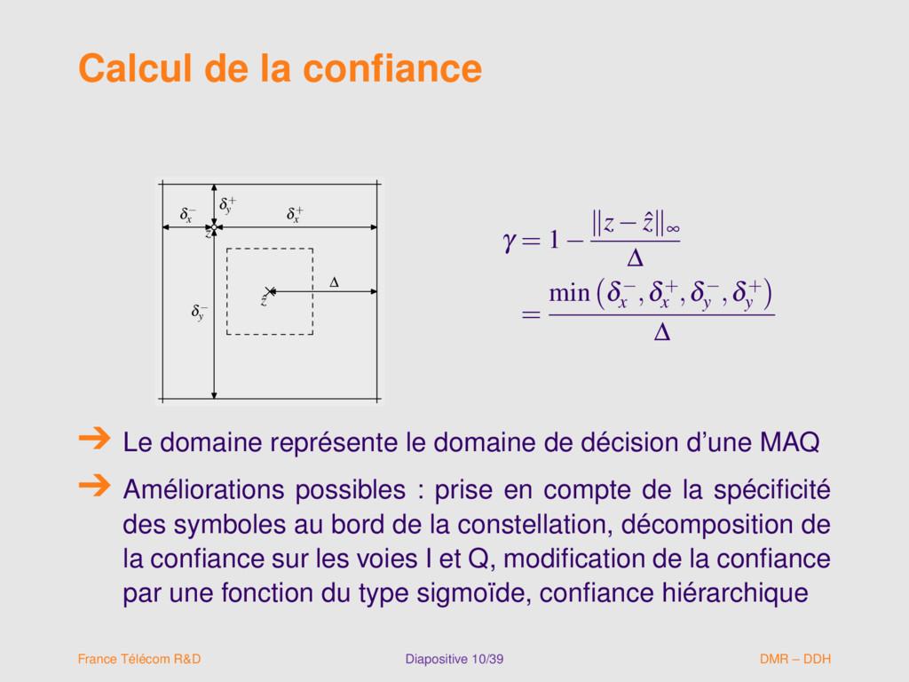Calcul de la confiance z ˆ z ∆ δ− y δ+ y δ− x δ+...