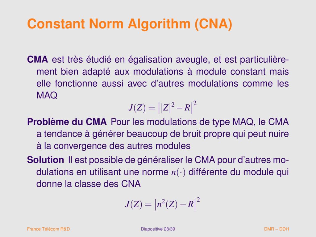Constant Norm Algorithm (CNA) CMA est très étud...