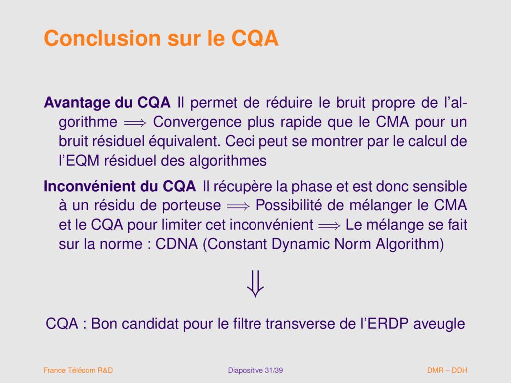 Conclusion sur le CQA Avantage du CQA Il permet...