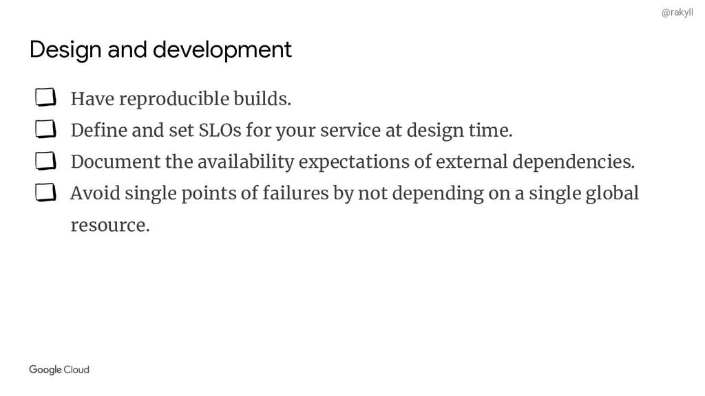 @rakyll Design and development Have reproducibl...