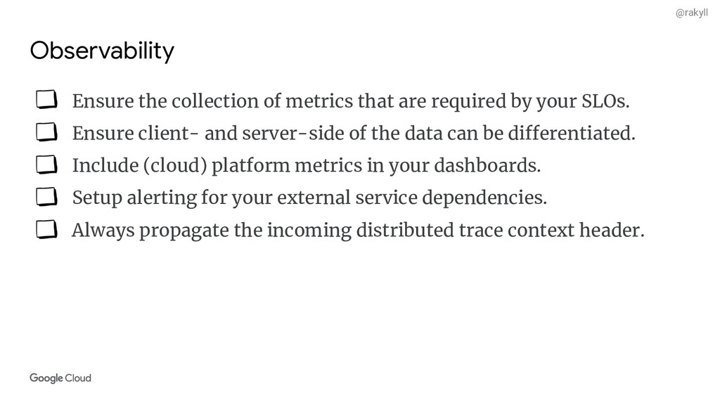 @rakyll Observability Ensure the collection of ...