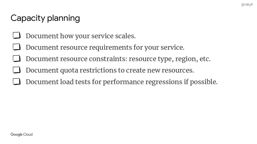 @rakyll Capacity planning Document how your ser...