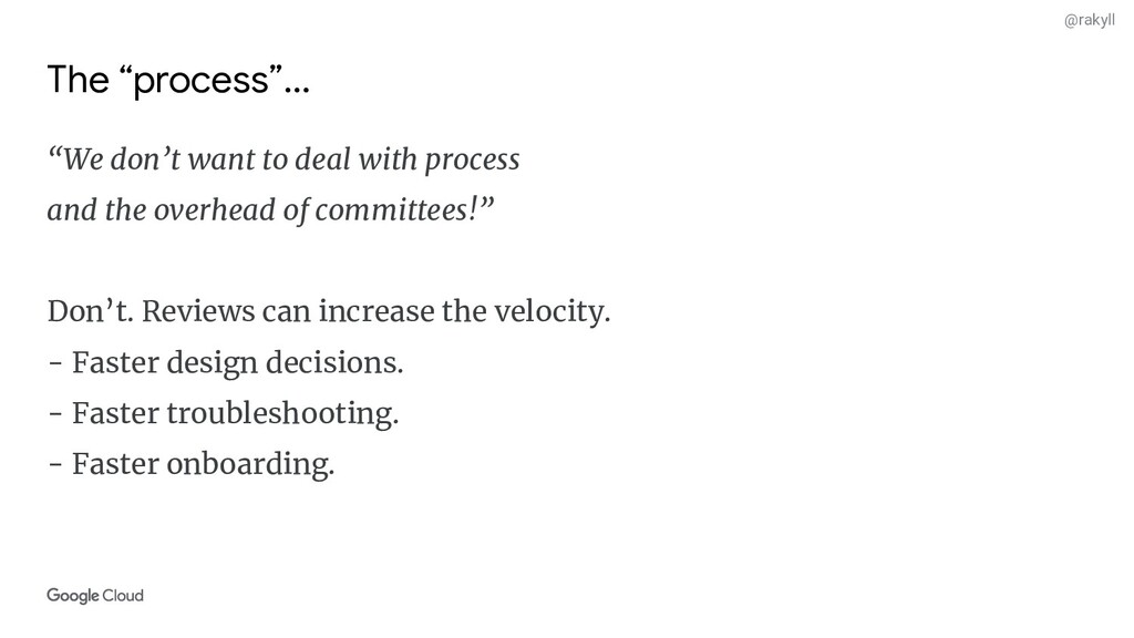 """@rakyll The """"process""""... """"We don't want to deal..."""