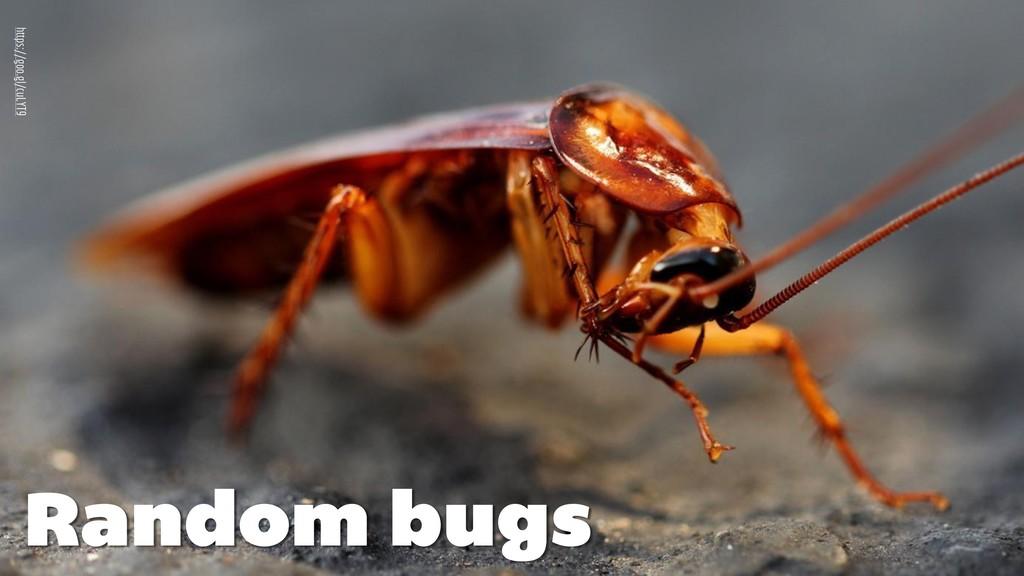 https://goo.gl/cuLYT9 Random bugs