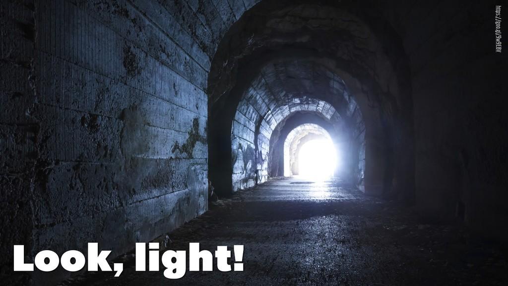 Look, light! https://goo.gl/9w9EBV