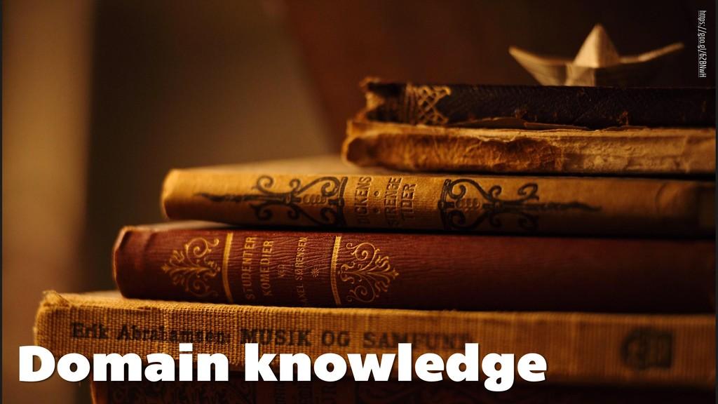https://goo.gl/62BNwH Domain knowledge