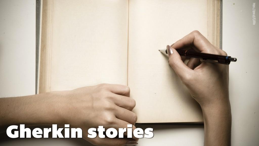 Gherkin stories https://goo.gl/EJi8Xo