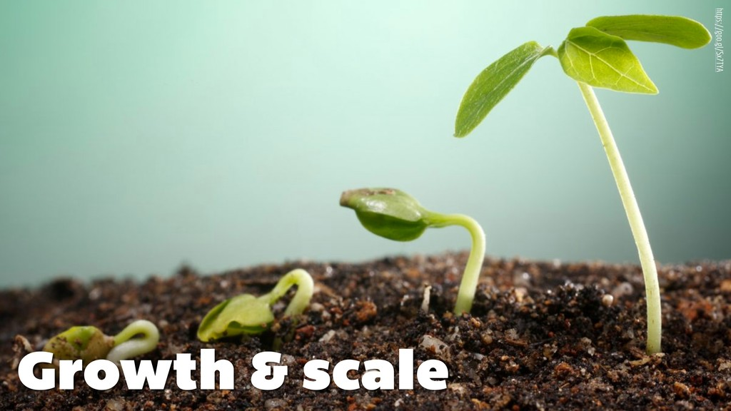 https://goo.gl/Sx7TYA Growth & scale