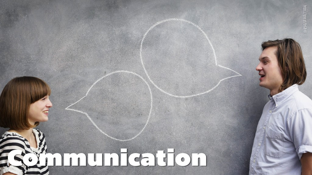 Communication https://goo.gl/fnG848