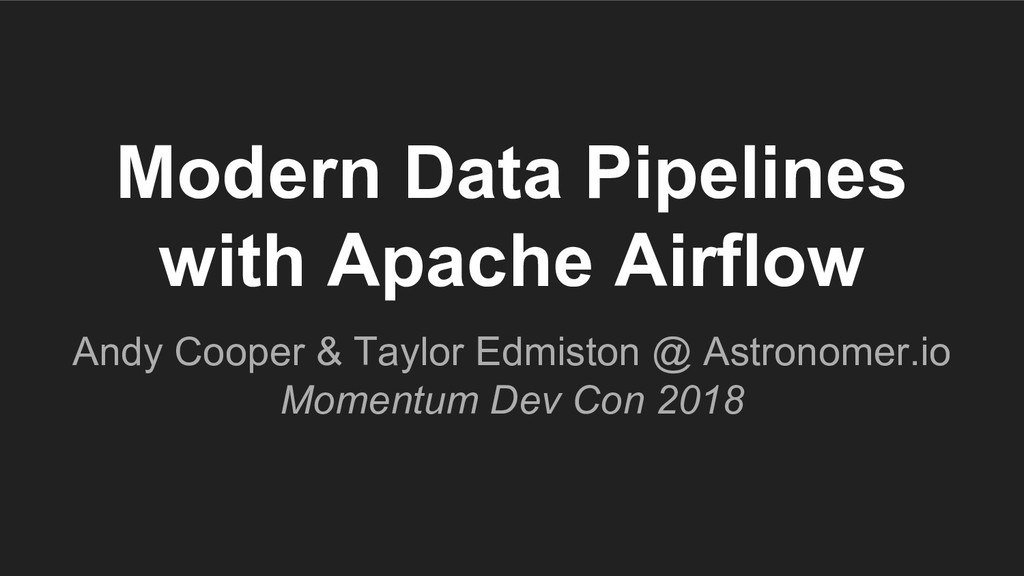 Modern Data Pipelines with Apache Airflow Andy ...