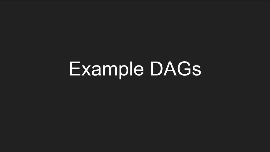 Example DAGs