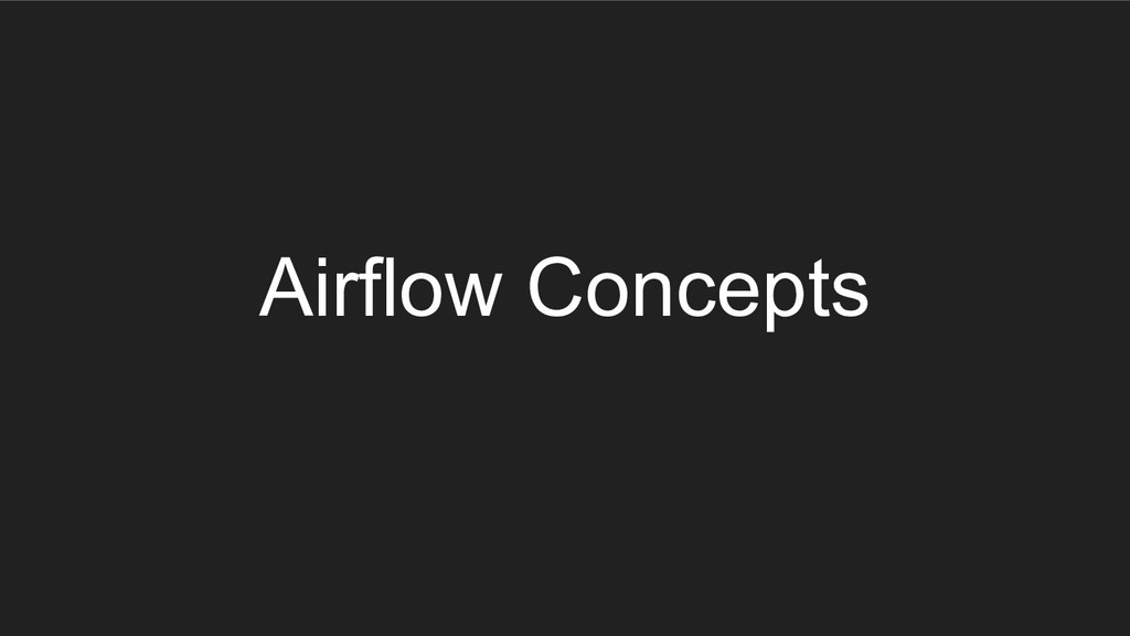 Airflow Concepts