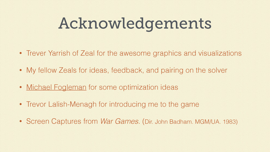 Acknowledgements • Trever Yarrish of Zeal for t...