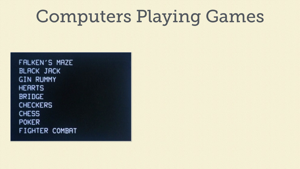 Computers Playing Games