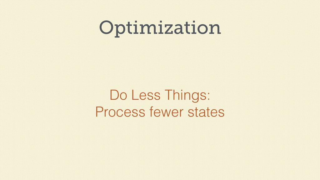 Optimization Do Less Things: Process fewer stat...