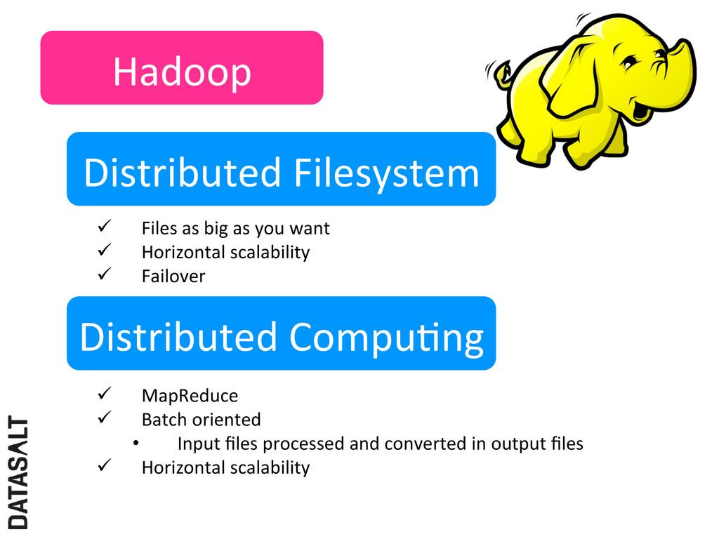 Hadoop  Distributed Filesystem  ü Fi...