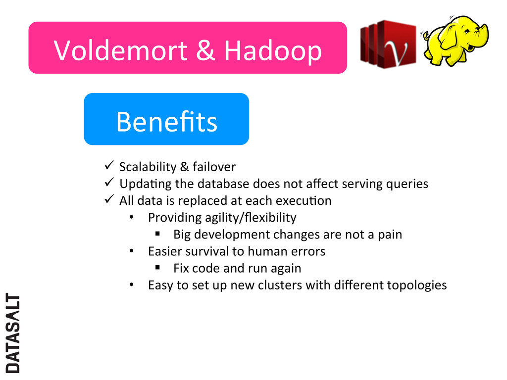 Voldemort & Hadoop  Benefits  ü Sc...