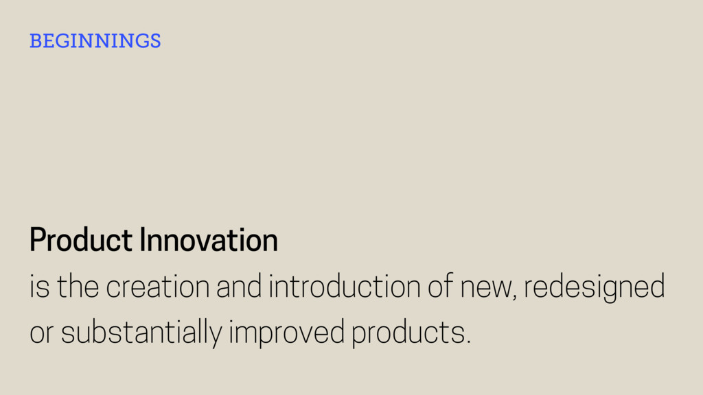 Product Innovation is the creation and introduc...