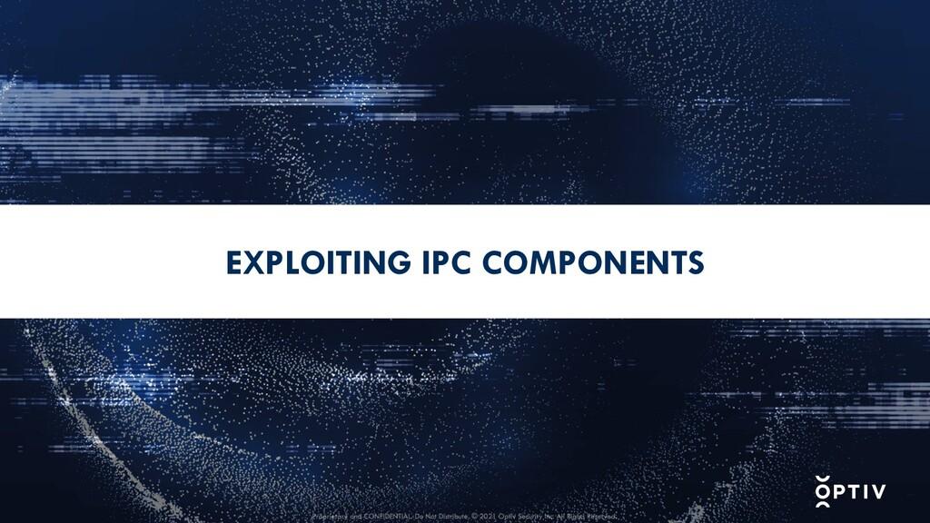EXPLOITING IPC COMPONENTS
