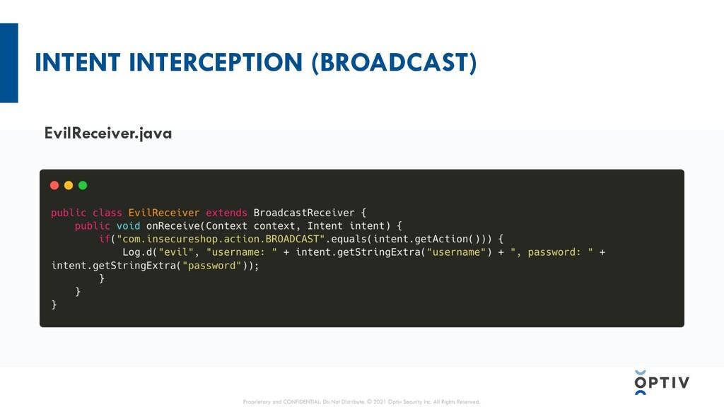 INTENT INTERCEPTION (BROADCAST) Intent Explicit...