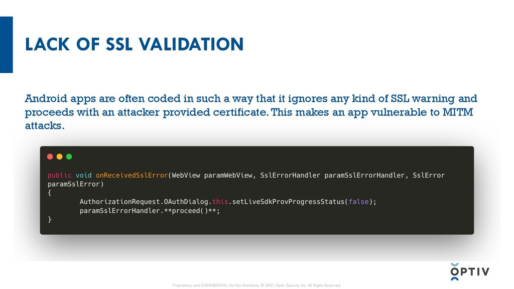LACK OF SSL VALIDATION Android apps are often c...