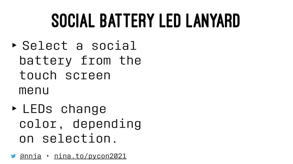 SOCIAL BATTERY LED LANYARD ‣ Select a social ba...