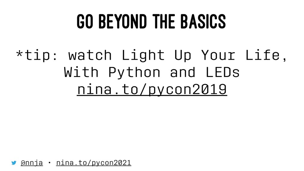 GO BEYOND THE BASICS *tip: watch Light Up Your ...
