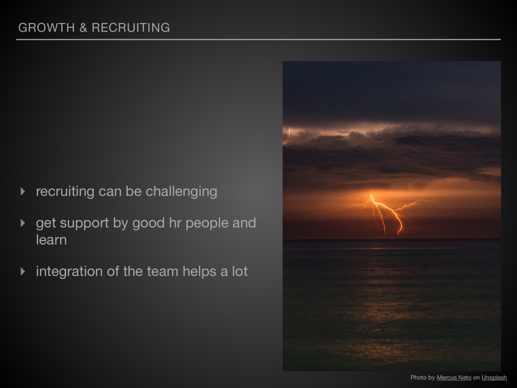 GROWTH & RECRUITING ▸ recruiting can be challen...
