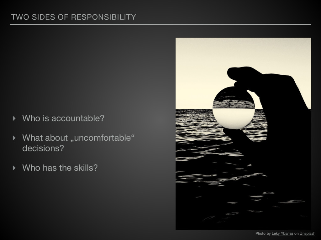 TWO SIDES OF RESPONSIBILITY ▸ Who is accountabl...