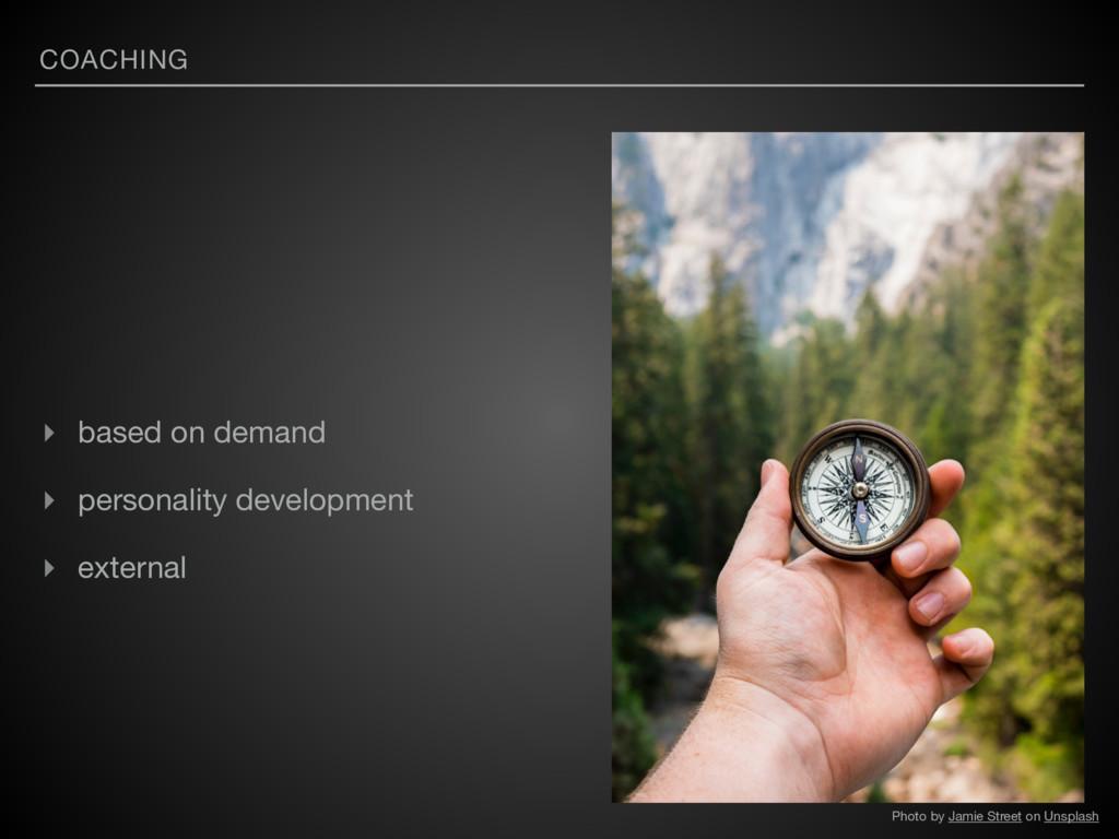 COACHING ▸ based on demand  ▸ personality devel...