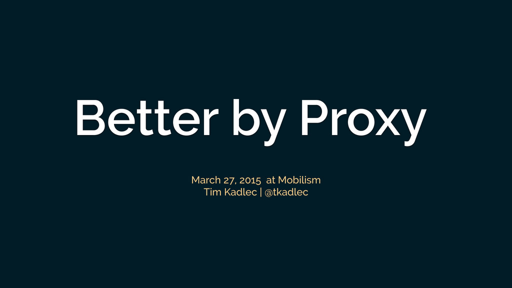 Better by Proxy March 27, 2015 at Mobilism Tim ...