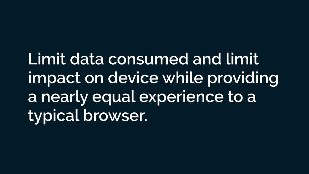 Limit data consumed and limit impact on device ...