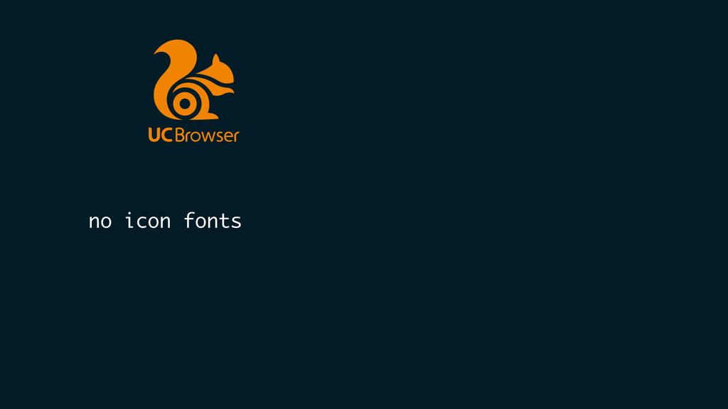 no icon fonts