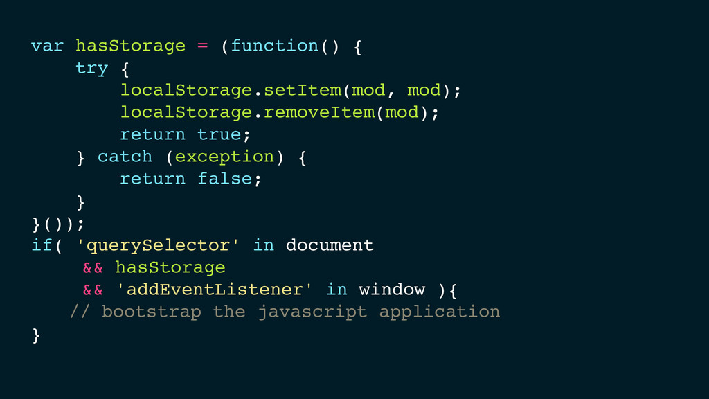 var hasStorage = (function() {! try {! localSto...