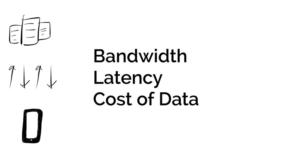 Bandwidth Latency Cost of Data