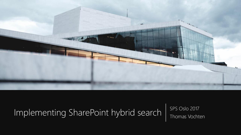 Implementing SharePoint hybrid search SPS Oslo ...