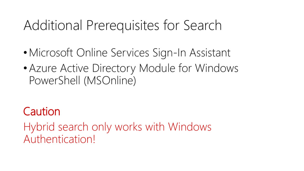 Additional Prerequisites for Search •Microsoft ...